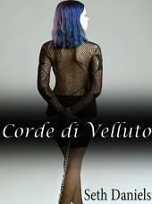 Corde di Velluto: Una Fantasia Erotica BDSM