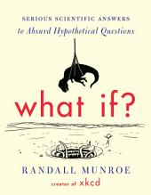 What If? – Serious Scientific Answers to Absurd Hypothetical Questions