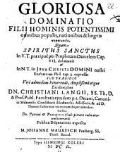 Gloriosa dominatio filii hominis potentissimi omnibus populis ... veneranda ...
