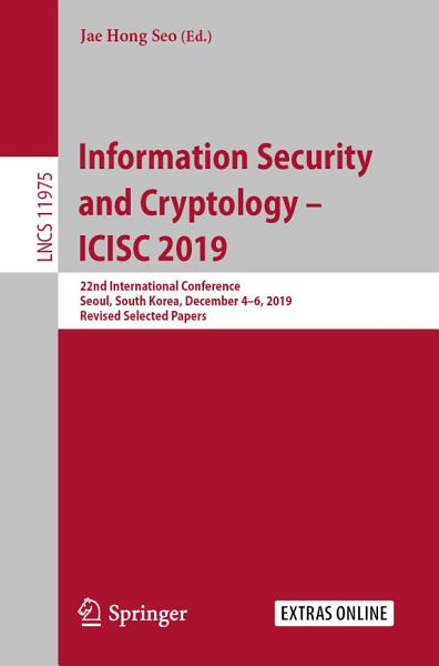 Information Security And Cryptology Icisc 2019