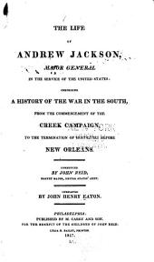 The life of Andrew Jackson: major-general in the service of the United States