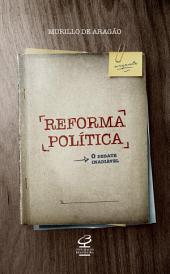 Reforma política: O debate inadiável