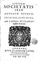 Litteræ Societatis Iesu annorum duorum, 1613, et 1614, ad patres, et fratres eiusdem Societatis