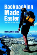 Backpacking Made Easier: Your Step-by-Step Guide