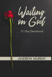 Waiting On God: 31 Day Devotional
