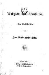 Babylon und Jerusalem: ein Sendschreiben an Ida Gräfin Hahn-Hahn