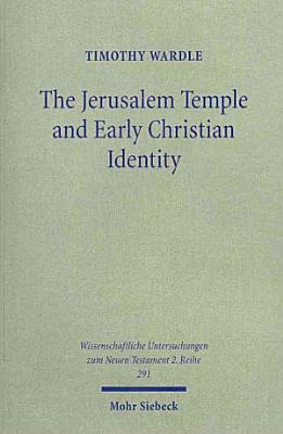 The Jerusalem Temple and Early Christian Identity PDF