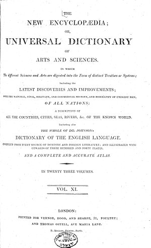 The New Encyclopaedia  Or  Universal Dictionary of Arts and Sciences