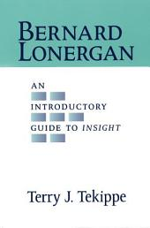 Bernard Lonergan: An Introductory Guide to Insight