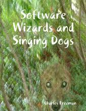 Software Wizards and Singing Dogs