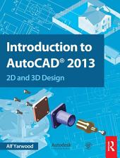 Introduction to AutoCAD 2013: 2D and 3D Design