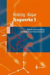 Tragwerke 3: Theorie und Anwendung der Methode der Finiten Elemente