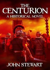 The Centurion: A Historical Novel
