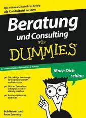 Beratung und Consulting für Dummies: Ausgabe 2