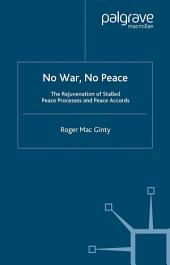 No War, No Peace: The Rejuvenation of Stalled Peace Processes and Peace Accords