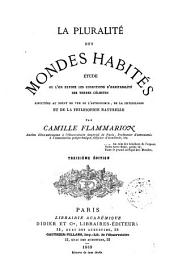 La pluralité des mondes habités: étude où l'on expose les conditions d'habitabilité des terres célestes, discutées au point de vue de l'astronomie, de la physiologie et de la philosophie naturelle