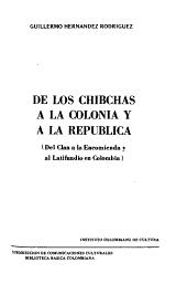 De Los Chibchas A La Colonia Y A La Republica