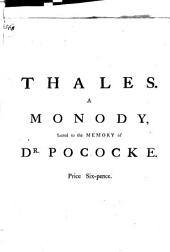 Thales. A monody, sacred to the memory of dr. Pococke: Volume 12