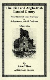 The Irish And Anglo-Irish Landed Gentry, When Cromwell Came to Ireland: Or, a Supplement to Irish Pedigrees