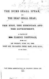 The dumb shall speak, and the deaf shall hear; or, The ryot, the zemindar, and the government, a paper: Volume 1