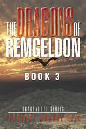 The Dragons of Remgeldon: Book 3