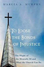 To Loose the Bonds of Injustice