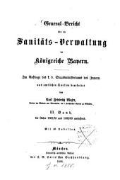 General-Bericht über die Sanitäts-Verwaltung im Königreich Bayern: Band 3