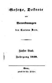 Gesetze, Dekrete und Verordnungen des Kantons Bern: Band 5
