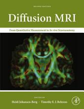Diffusion MRI: From Quantitative Measurement to In vivo Neuroanatomy, Edition 2