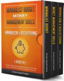 Minimalist Budget, Money Management Skills and Minimalism & Decluttering: 3 Books in 1