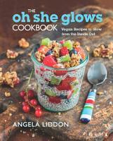 The Oh She Glows Cookbook PDF