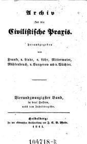 Archiv für die Civilistische Praxis. Hrsg. von J(ohann) C(aspar) Gensler, C(arl) J(oseph) A(nton) Mittermaier, C ..... W ..... Schweitzer: Band 24