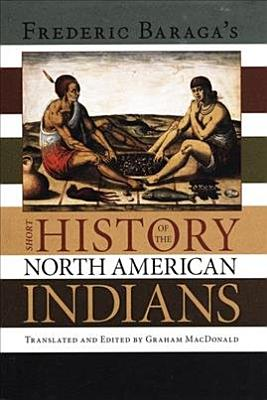Frederic Baraga s Short History of the North American Indians