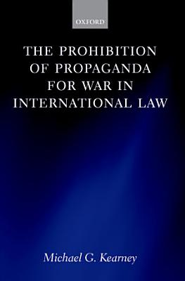 The Prohibition of Propaganda for War in International Law PDF