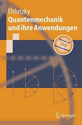 Quantenmechanik und ihre Anwendungen PDF