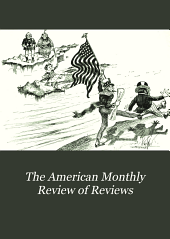 The American Monthly Review of Reviews: Volume 16