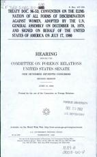 Treaty Doc  96 53  Convention on the Elimination of All Forms of Discrimination Against Women  Adopted by the U N  General Assembly on December 18  1979  and Signed on Behalf of the United States of America on July 17  1980 PDF