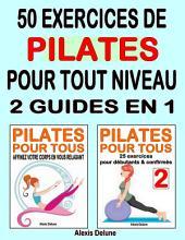50 exercices de Pilates pour tout niveau : 2 ebooks en 1
