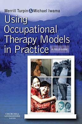 Using Occupational Therapy Models in Practice PDF