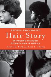 Hair Story: Untangling the Roots of Black Hair in America, Edition 2