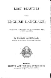 The Lost Beauties of the English Language: An Appeal to Authors, Poets, Clergymen and Public Speakers