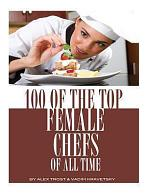 100 of the Top Female Chefs of All Time