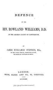 Defence of the Rev  Rowland Williams  D D   in the Arches  Court of Canterbury PDF