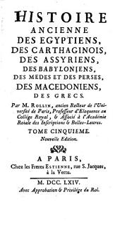 Histoire ancienne des Egyptiens, des Carthaginois, des Assyriens, des Babyloniens, des Medes et des Perses, des Macedoniens, des Grecs: Volume5