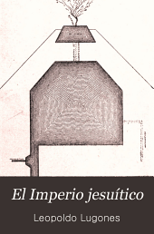 El Imperio jesuítico: ensayo histórico