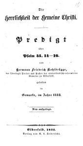 Die Herrlichkeit der Gemeine Christi: Predigt über Psalm 45, 14-16 gehalten im Jahre 1833