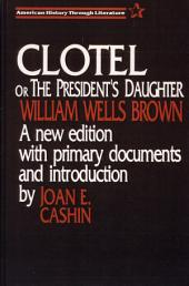 Clotel Or the President's Daughter: A Narrative of Slave Life in the United States