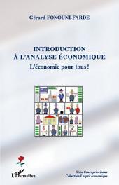 Introduction à l'analyse économique: L'économie pour tous !