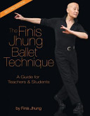 The Finis Jhung Ballet Technique Book PDF
