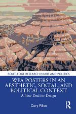 WPA Posters in an Aesthetic, Social, and Political Context